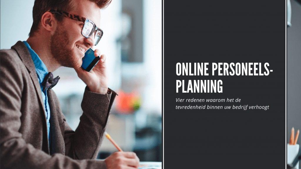 Online personeelsplanning: vier redenen waarom het de tevredenheid in uw bedrijf verhoogt